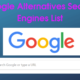 Google Alternatives Search Engines List