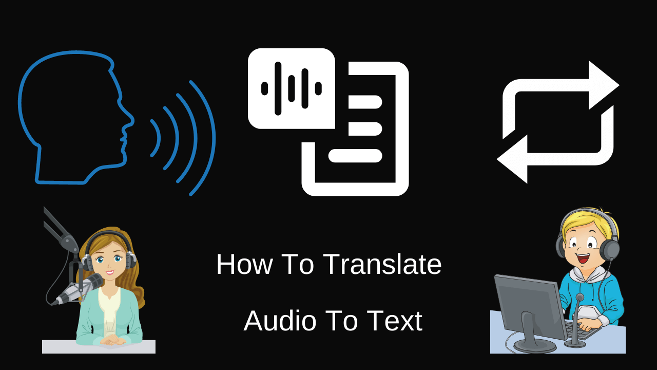How To Translate Audio To Text,speech to text,voice to text