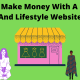 How To Make Money With A Fashion And Lifestyle Website