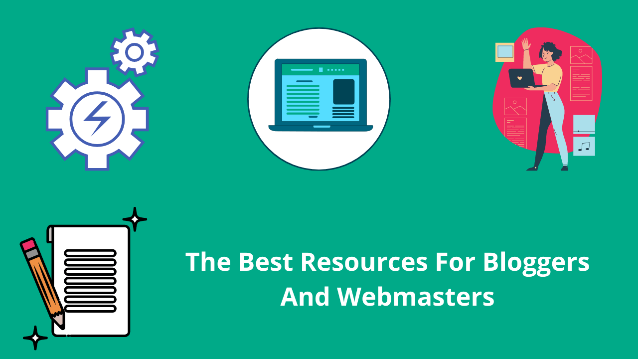 The best resources for bloggers and webmasters