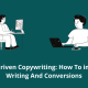 Data-Driven Copywriting How To improve Writing And Conversions