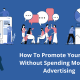 How To Promote Your Brand Without Spending Money on Advertising