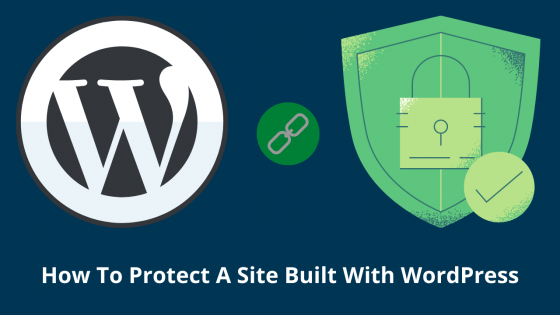 How To Protect A Website Built With WordPress